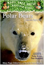 Polar Bears and the Arctic : A Nonfiction Companion to Magic Tree House #12: Polar Bears Pastbedtime (Paperback)