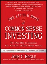 The Little Book of Common Sense Investing: The Only Way to Guarantee Your Fair Share of Stock Market Returns (Hardcover, 10, Anniversary, Re)