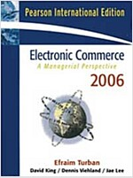 Electronic Commerce: A Managerial Perspective 2006 (Paperback)