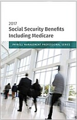 Social Security Benefits Including Medicare: 2017 Edition (Paperback)