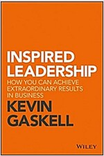Inspired Leadership: How You Can Achieve Extraordinary Results in Business (Hardcover)