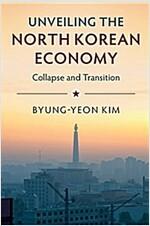 [중고] Unveiling the North Korean Economy : Collapse and Transition (Paperback)