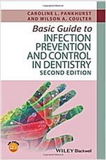 Basic Guide to Infection Prevention and Control in Dentistry (Paperback, 2)