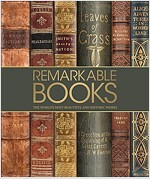 Remarkable Books: The World's Most Beautiful and Historic Works (Hardcover)