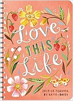 Katie Daisy 2017-18 On-The-Go Weekly Planner: Love This Life (Desk)