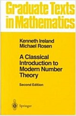 A Classical Introduction to Modern Number Theory (Hardcover, 2, 1990. Corr. 5th)