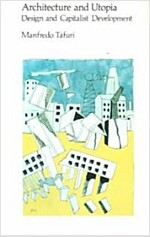 Architecture and Utopia: Design and Capitalist Development (Paperback, Revised)