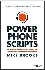 Power Phone Scripts: 500 Word-For-Word Questions, Phrases, and Conversations to Open and Close More Sales (Hardcover)