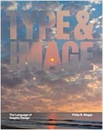 Type and Image: The Language of Graphic Design (Paperback)