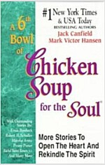 [중고] A 6th Bowl of Chicken Soup for the Soul (Paperback)