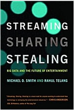 Streaming, Sharing, Stealing: Big Data and the Future of Entertainment (Paperback)
