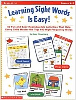 [중고] Learning Sight Words Is Easy!: 50 Fun and Easy Reproducible Activities That Help Every Child Master the Top 100 High-Frequency Words (Paperback)