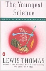The Youngest Science: Notes of a Medicine-Watcher (Paperback)