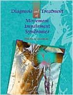Diagnosis and Treatment of Movement Impairment Syndromes (Hardcover)