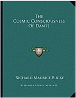 The Cosmic Consciousness of Dante (Paperback)