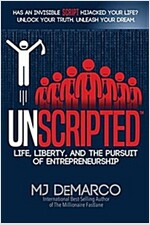 Unscripted: Life, Liberty, and the Pursuit of Entrepreneurship (Paperback)