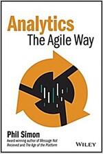 Analytics: The Agile Way (Hardcover)
