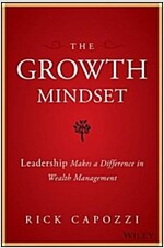 The Growth Mindset: Leadership Makes a Difference in Wealth Management (Hardcover)