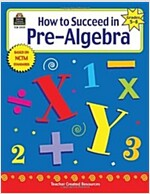 How to Succeed in Pre-Algebra, Grades 5-8 (Paperback)