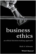 Business Ethics: An Ethical Decision-Making Approach (Paperback)