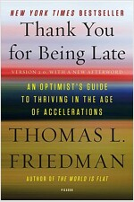 Thank You for Being Late: An Optimist's Guide to Thriving in the Age of Accelerations (Mass Market Paperback)