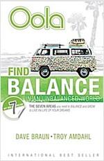 [중고] Oola: Find Balance in an Unbalanced World--The Seven Areas You Need to Balance and Grow to Live the Life of Your Dreams (Paperback)