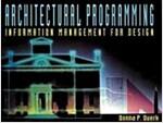 Architectural Programming: Information Management for Design (Paperback)