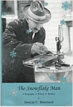 The Snowflake Man: A Biography of Wilson A. Bentley (Paperback)