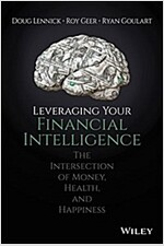 Leveraging Your Financial Intelligence: At the Intersection of Money, Health, and Happiness (Hardcover)