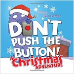 Don't Push the Button! a Christmas Adventure (Board Books)