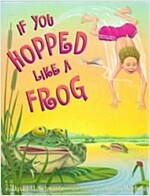 If You Hopped Like a Frog (Hardcover)