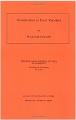 Introduction to Toric Varieties. (Am-131), Volume 131 (Paperback)
