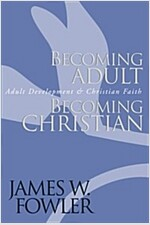 Becoming Adult, Becoming Christian: Adult Development and Christian Faith (Paperback, Rev)