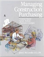 Managing Construction Purchasing: Contract Buyout; Qa/Qc Methods; Negotiation Strategies (Hardcover)