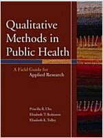Qualitative Methods in Public Health: A Field Guide for Applied Research (Paperback)