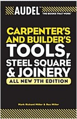 Audel Carpenters and Builders Tools, Steel Square, and Joinery (Paperback, 7)