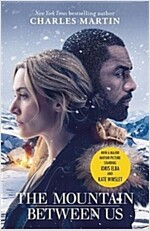 The Mountain Between Us : Now a major motion picture starring Idris Elba and Kate Winslet (Paperback)