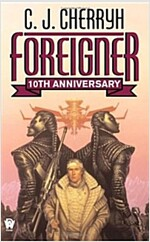 Foreigner: 10th Anniversary Edition (Mass Market Paperback, 10, Anniversary)