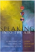 Speaking Into the Air: A History of the Idea of Communication (Paperback)