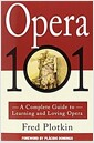 [중고] Opera 101: A Complete Guide to Learning and Loving Opera (Paperback)