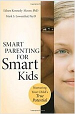 Smart Parenting for Smart Kids : Nurturing Your Child's True Potential (Paperback)