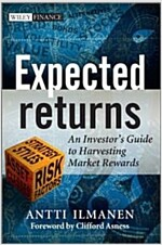 Expected Returns: An Investor's Guide to Harvesting Market Rewards (Hardcover)
