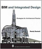 BIM and Integrated Design : Strategies for Architectural Practice (Hardcover)
