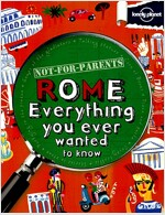 Lonely Planet Not for Parents Rome (Paperback, 1st)