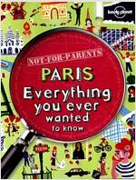 Lonely Planet Not for Parents Paris (Paperback, 1st)