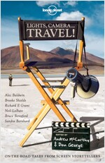 Lights, Camera... Travel!: On-The-Road Tales from Screen Storytellers (Paperback)