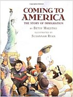 Coming to America: The Story of Immigration: The Story of Immigration (Hardcover)
