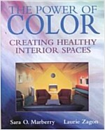 The Power of Color: Creating Healthy Interior Spaces (Hardcover)