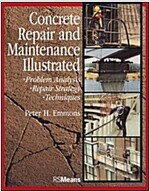 Concrete Repair and Maintenance Illustrated: Problem Analysis; Repair Strategy; Techniques (Paperback)