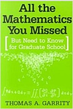 All the Mathematics You Missed : But Need to Know for Graduate School (Paperback)